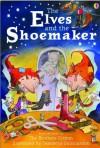 The Elves and the Shoemaker - Katie Daynes, Desideria Guicciardini