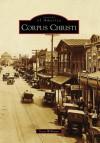 Corpus Christi (Images of America ) - Scott A. Williams