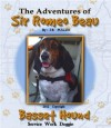 The Adventures of Sir Romeo Beau: Basset Hound Service Work Doggie - J R Pullen