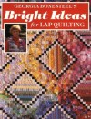 Georgia Bonesteel's Bright Ideas for Lap Quilting - Georgia Bonesteel