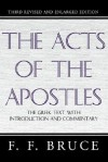 The Acts of the Apostles: Greek Text with Introduction and Commentary - F.F. Bruce