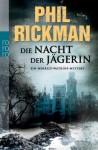 Die Nacht der Jägerin - Phil Rickman