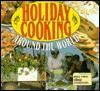 Holiday Cooking Around The World - Robert L. Wolfe, Diane Wolfe