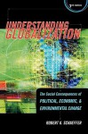 Understanding Globalization: The Social Consequences of Political, Economic, and Environmental Change - Robert K. Schaeffer