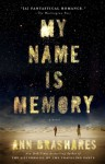 My Name Is Memory - Ann Brashares