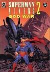 Superman/Aliens 2: God War - Chuck Dixon, Kevin Nowlan, Jon Bogdanove