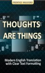 Thoughts Are Things by Prentice Mulford - Modern English Translation - Prentice Mulford