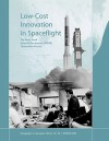 Low Cost Innovation in Spaceflight: The History of the Near Earth Asteroid Rendezvous (Near) Mission. Monograph in Aerospace History, No. 36, 2005 - Howard E. McCurdy, NASA