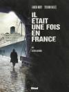 Il était une fois en France, Tome 6 : La terre promise - Fabien Nury, Sylvain Vallée