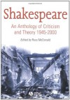 Shakespeare: An Anthology of Criticism and Theory 1945-2000 - Russ McDonald