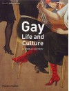 Gay Life And Culture: A World History - Robert Aldrich