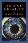 Iris of Creation - Marvin Bell