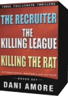 Three Thrillers (The Killing League, The Recruiter, Killing The Rat) - Dani Amore