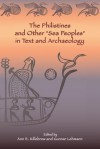 "The Philistines and Other ""Sea Peoples"" in Text and Archaeology - Society Of Biblical Literature"
