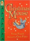 Christmas Mouse - Vivian French, Chris Fisher