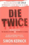 Die Twice: Two Crime Novels in One The Business of Dying and The Murder Exchange - Simon Kernick
