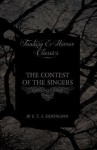 The Contest of the Singers (Fantasy and Horror Classics) - E.T.A. Hoffmann