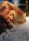 La donna che sussurra ai gatti - Celia Haddon, Claudia Lionetti