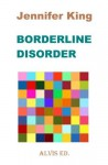 Borderline Disorder - Jennifer King