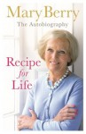 Recipe for Life - Mary Berry