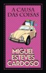 A Causa das Coisas - Miguel Esteves Cardoso, Rui Ricardo