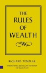 The Rules of Wealth: A Personal Code for Prosperity - Richard Templar