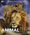 Animal Life - Charlotte Uhlenbroek, Graham Scott, Steve Parker, Chris Mattison, Tim Halliday, Rob Hume, Juliet Clutton-Brock, Frances Dipper, Douglas Palmer, Sanjida O'Connell, Kim Bryan, Sean Rands, Elizabeth White
