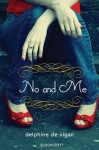 No and Me [Hardcover] [2010] (Author) Delphine de Vigan -