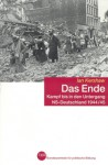 Das Ende. Kampf bis in den Untergang. NS-Deutschland 1944/45 - Ian Kershaw, Klaus Binder, Bernd Leineweber, Martin Pfeiffer