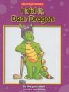 I Did It, Dear Dragon - Margaret Hillert, David Schimmell
