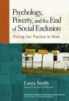 Psychology, Poverty, and the End of Social Exclusion (Multicultural Foundations of Psychology and Counseling Series) - Laura Smith