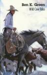 Wild Cow Tales - Ben K. Green, Lorence F. Bjorklund