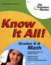 Know It All! Grades 6-8 Math (K-12 Study Aids) - Princeton Review, Diane Perullo