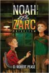 Noah Zarc: Cataclysm - D. Robert Pease