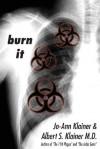 Burn It - Jo-Ann Klainer, Albert S. Klainer