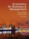Economics for Business and Management Economics for Business and Management - Alan Griffiths