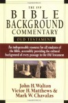 The IVP Bible Background Commentary: Old Testament - John H. Walton, Victor H. Matthews