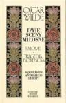 Dwie sceny miłosne. Salome, Tragedia florencka - Oscar Wilde