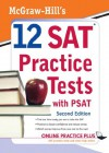 McGraw-Hill's 12 SAT Practice Tests with PSAT, 2ed (McGraw-Hill's 12 Practice Sats & PSAT) - Christopher Black, Mark Anestis
