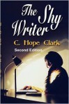 The Shy Writer: An Introvert's Guide to Writing Success - C. Hope Clark