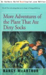 More Adventures of the Plant That Ate Dirty Socks - Nancy McArthur
