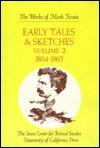 Early Tales & Sketches, Vol. 2: 1864 -1865 - Mark Twain, Robert H. Hirst, Harriet E. Smith, Robert H. Hirt