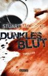 Dunkles Blut - Andreas Jäger, Stuart MacBride