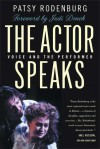 The Actor Speaks: Voice and the Performer - Patsy Rodenburg