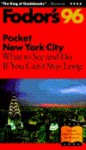 Pocket New York City '96: What to See and Do If You Can't Stay Long (Serial) - Fodor's Travel Publications Inc.