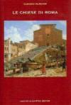 Le chiese di Roma - Claudio Rendina