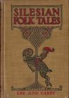 Silesian Folk Tales (The Book of Rübezahl) - James Lee, James T. Carey