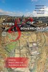 Cities and Sovereignty: Identity Politics in Urban Spaces - Diane E. Davis, Nora Libertun de Duren