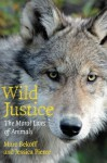 Wild Justice: The Moral Lives of Animals - Marc Bekoff