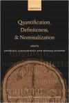 Quantification, Definiteness, and Nominalization (Oxford Studies in Theoretical Linguistics) - Anastasia Giannakidou, Monika Rathert